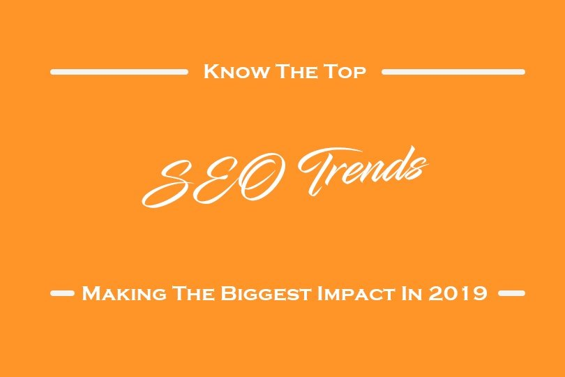 Top SEO Trends Making the Biggest Impact in 2019