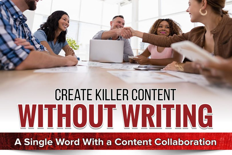 Create Killer Content without Writing a Word Yourself!