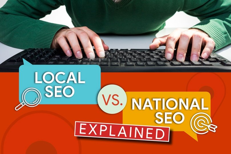 Local SEO VS National SEO Explained