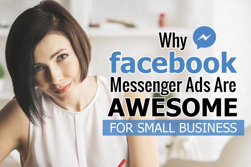 Why Facebook Messenger Ads are AWESOME