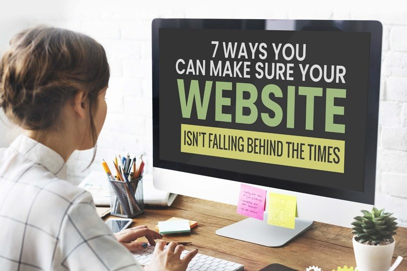 7 Ways To Make Sure Your Website Is Up To Date
