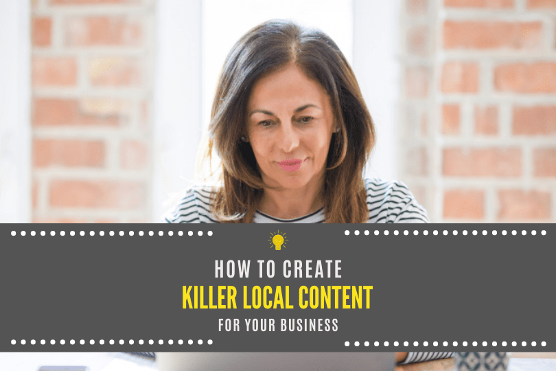 How to Create Killer Local Content for Your Business