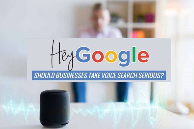 Hey Google: Should Businesses Take Voice Search Serious?