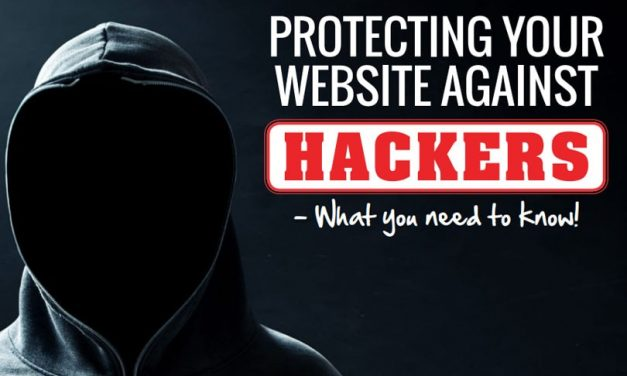 Protecting Your Website Against Hackers – What you need to know!